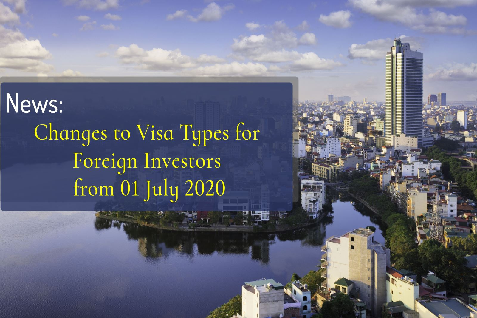 Changes to Visa Types for Foreign Investors from July 2020
